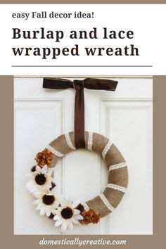 Loving this farmhouse look burlap and lace wreath with Fall florals. I am totally going to make one of these for my front door for Fall. #falldiy #wreath #doordecor #burlap #farmhouse #domesticallycreative