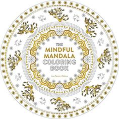 The Mindful Mandala Coloring Book Inspiring Designs For Contemplation Meditation And Healing Watkins Adult Pages By Lisa Tenzin Dolma
