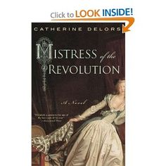 Mistress of the Revolution: A Novel: Catherine Delors: Amazon.com: Books