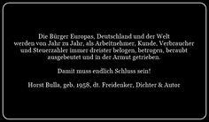 Ausbeutung der Bürger Europas und der Welt -2- Zitat von Horst Bulla - Gesellschaftskritische Zitate / Politik - Zitate / Quotes
