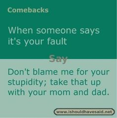 It's always a good idea to have some funny comebacks and insults ready, just in case. There's nothing bad than being stick for words only to kick yourself after that when you think of a good comeback far too late. Here are 26 Sassy Quotes comebacks Comebacks For Bullies, Funny Insults And Comebacks, Snappy Comebacks, Clever Comebacks, Best Insults, Funny Comebacks, Savage Comebacks, Witty Insults, Comebacks Sassy