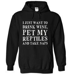 Drink wine, pet my reptiles, take naps T Shirts, Hoodies, Sweatshirts. CHECK PRICE ==► https://www.sunfrog.com/LifeStyle/Drink-wine-pet-my-reptiles-take-naps-3467-Black-5096947-Hoodie.html?41382