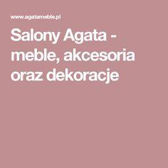 Salony Agata - meble, akcesoria oraz dekoracje