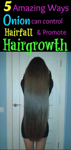 onion is great for controlling hair fall and promoting hair growth. get thick long hair by using onion on hair