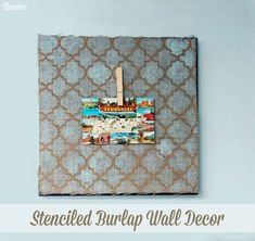 DIY Wall Decor: Pretty Stenciled Burlap Tutorial