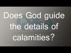 Does God guide the details of calamities?