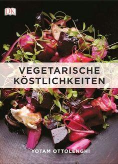 Vegetarische Köstlichkeiten von Yotam Ottolenghi, Dorling Kindersley Verlag 2014, ISBN-13: 978-3831026913