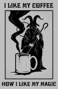 I like my coffee how I like my magic. I always had an interest in black magic and how it can manipulate time, fate and bend the rules of science and its deep and dark. I like the unknown. Wicca, Magick, Witchcraft, Satanic Art, Satanic Tattoos, Kunst Tattoos, Arte Obscura, Ange Demon, Psy Art