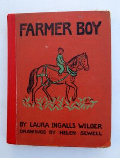 Farmer Boy (1933) by Laura Ingalls Wilder - Illustrated by Helen Sewell - Antique Classic Children's Book