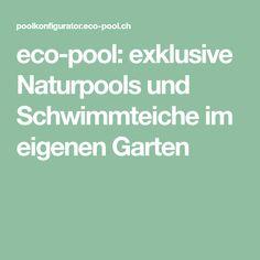 eco-pool: exklusive Naturpools und Schwimmteiche im eigenen Garten
