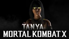Watch the Newest Kombatant of MKX Tanya. Here https://youtu.be/zcpbImrKZ1I