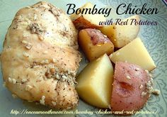 Bombay Chicken and Red Potatoes   Once A Month Meals   Freezer Cooking   OAMC