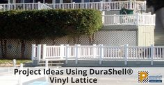 Project Ideas Using DuraShell® Vinyl Lattice