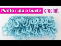 Punto Rulo o Boucle en tejido crochet tutorial paso a paso. - YouTube