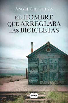"""""""El hombre que arreglaba las bicicletas"""" de Ángel Gil Cheza. Suma de Letras."""