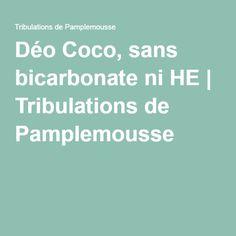 Déo Coco, sans bicarbonate ni HE | Tribulations de Pamplemousse