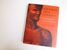 Patterns that Connect: Social Symbolism in Ancient & Tribal Art #want