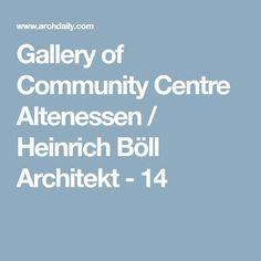 Gallery of Community Centre Altenessen / Heinrich Böll Architekt - 14