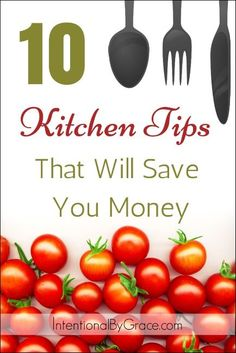 10 Kitchen Tips that Will Save You Money! best money saving tips #SaveMoney #Money