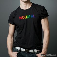 """LGBT Pride T-Shirt """"Normal"""" by BMP T-Shirts.com. Get this great design on magnets, buttons and stickers too! Hurry Pride season is just around the corner!"""
