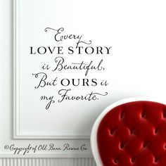 Every Love Story is Beautiful - Vinyl Wall Decal Lettering Design Art Sticker