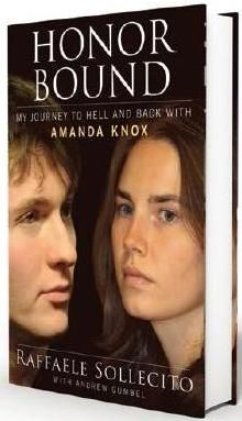 Honor Bound: My Journey to Hell and Back with Amanda Knox by Raffaele Sollecito and Andrew Gumbel.  September 2012.  Gallery Books.