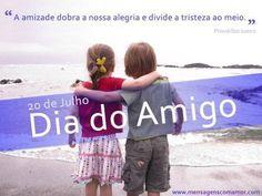 20 de julho. Dia do amigo. A amizade dobra a nossa alegria e divide a tristeza ao meio. #DiaDoAmigo #Amizade #Amigos