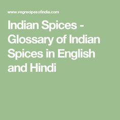 Indian Spices - Glossary of Indian Spices in English and Hindi