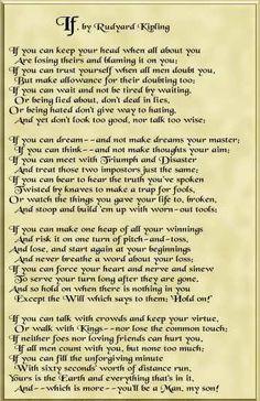 """If"" by Rudyard Kipling...the best poem ever written."