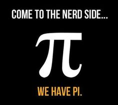 I take Nerd as a compliment. We have PI. Furthermore we are more fabulous then those without PI.