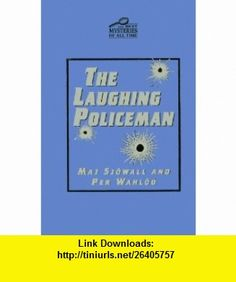 The Laughing Policeman (The Best Mysteries of All Time) Maj Sj�wall, Per Wahl��, Alan Blair ,   ,  , ASIN: B000UUM134 , tutorials , pdf , ebook , torrent , downloads , rapidshare , filesonic , hotfile , megaupload , fileserve