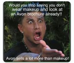 Avon Rep Tip: We sell a lot more than make up!