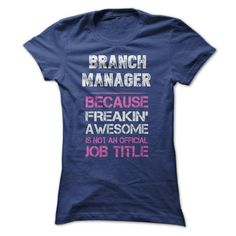 Awesome Branch Manager Shirt - #inexpensive gift #shirts. CHEAP PRICE => https://www.sunfrog.com/Jobs/Awesome-Branch-Manager-Shirt.html?id=60505