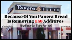 Because of You Panera Bread Is Removing 150 Food Additives (But Don't Eat There Just Yet)