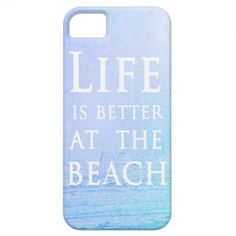 Life Is Better At The Beach iPhone 5 Cases