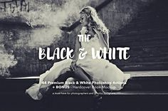 44 Black & White Photoshop Actions  by GOICHA on @creativemarket
