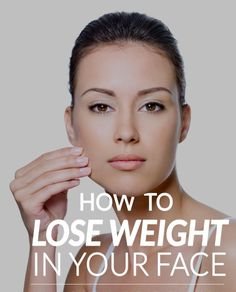 how to lose weight off your face fast
