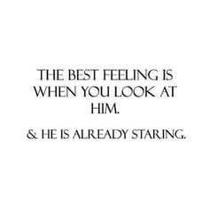 Yep soo true ive caught him doing that a couple of times ❤ Sad Love Quotes, Quotes To Live By, Couple Quotes, Crush Quotes, Beautiful Words, Relationship Quotes, Wise Words, Feel Good, Texts