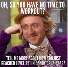 I'm preaching to myself! I play candy crush while on the elliptical