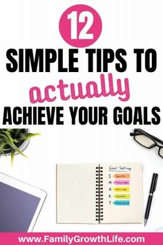 12 Practical but Effective Tips to Set and Achieve Your Goals This Year Achieving Goals, Achieve Your Goals, Self Development, Personal Development, Goal Planning, Time Management Tips, Setting Goals, Positive Mindset, Negative Thoughts
