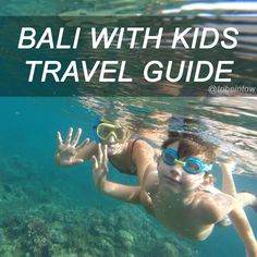 Bali with Kids - A suggested Itinerary! #travel #travelwithkids #bali #tribeintow