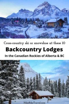10 backcountry lodges in the Canadian Rockies that are ideal foe snowshoeing and cross-country skiing #Backcountrylodges #CanadianRockies #Albertabackcountry #winterfun