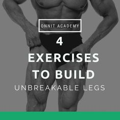 4 Exercises to Build Unbreakable Legs