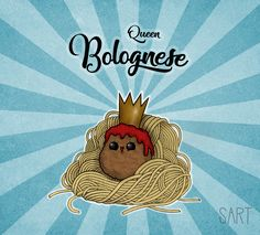 Queen Bolognese from the series FOOD MOOD by SART