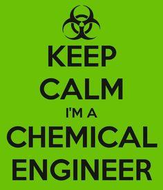 Keep Calm I'm a Chemical Engineer.