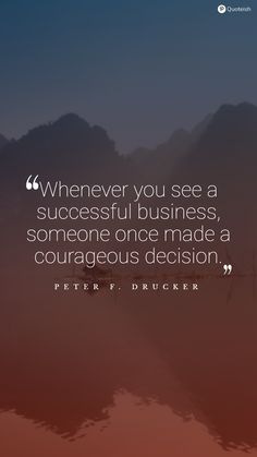 Whenever you see a successful business, someone once made a courageous decision. - Peter F. Drucker Apj Quotes, Death Quotes, Motivational Quotes, Life Quotes, Decision Making Quotes, Emerson Quotes, Inspirational Quotes Wallpapers, Everyday Quotes, Sharing Quotes
