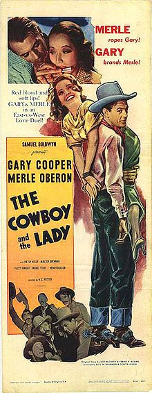 The Cowboy and the Lady (1938) - Gary Cooper, Merle Oberon. When a beautiful socialite masquerades as a maid, she becomes involved with an unpretentious, plain-spoken cowboy who's unaware of her true identity.
