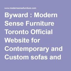 Byward : Modern Sense Furniture Toronto Official Website For Contemporary  And Custom Sofas And Sectionals