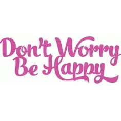 Silhouette Design Store: don't worry be happy phrase
