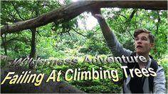 A Wilderness Adventure | Failing At Climbing Trees